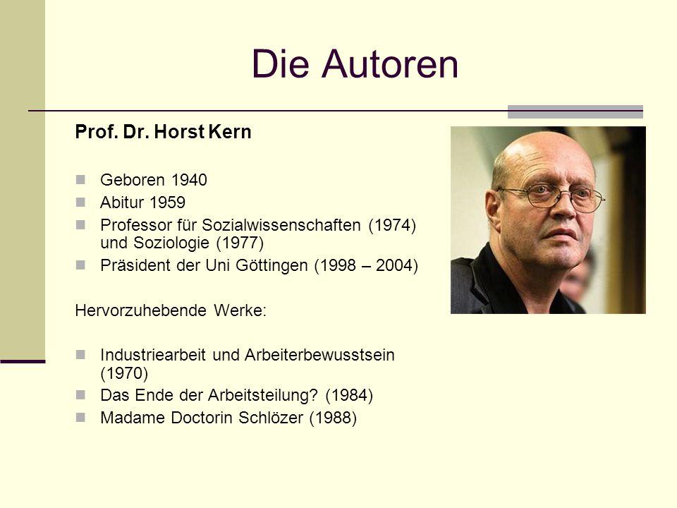 Die Autoren Prof. Dr. Horst Kern Geboren 1940 Abitur 1959