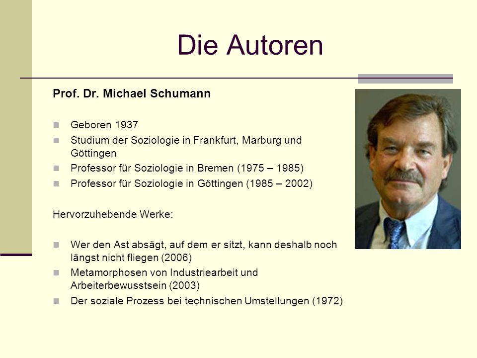 Die Autoren Prof. Dr. Michael Schumann Geboren 1937