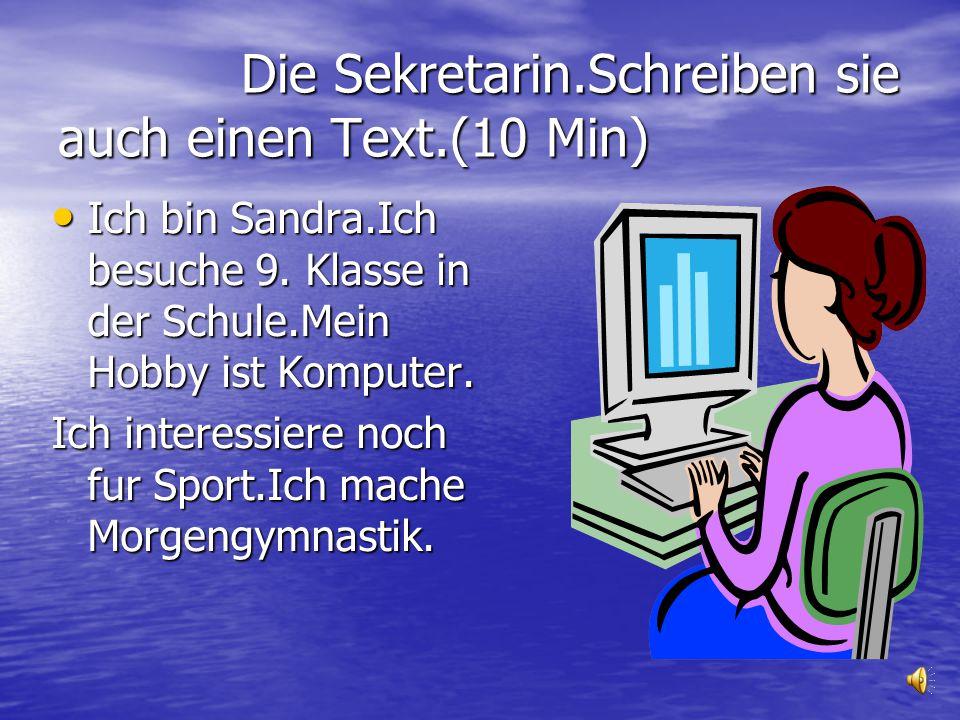 Die Sekretarin.Schreiben sie auch einen Text.(10 Min)