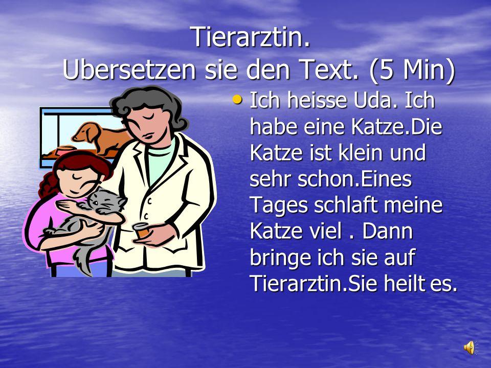 Tierarztin. Ubersetzen sie den Text. (5 Min)