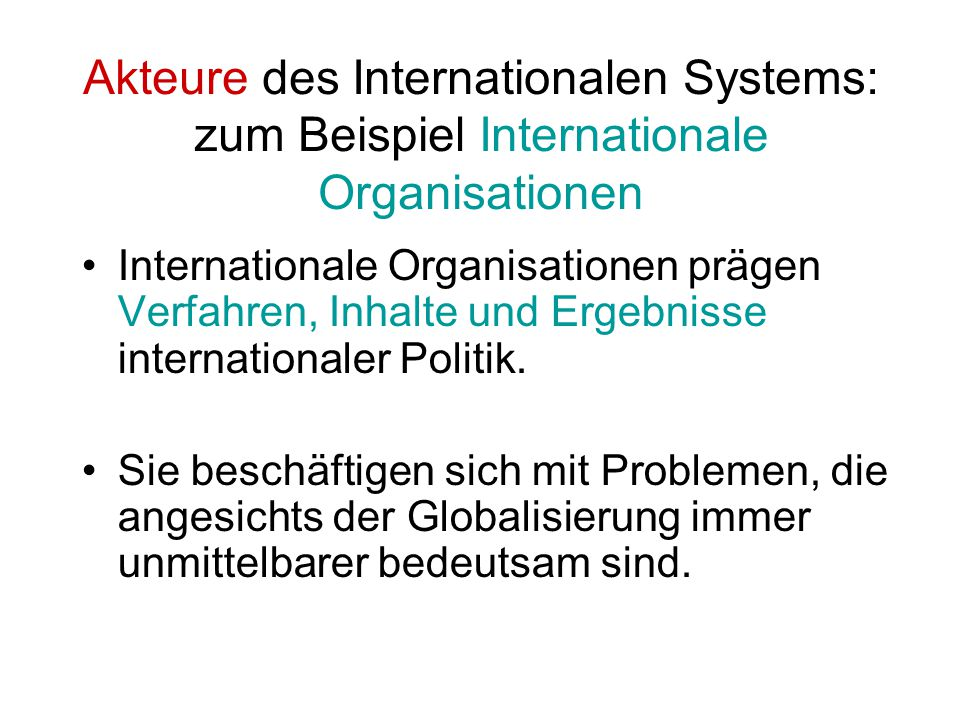 Akteure des Internationalen Systems: zum Beispiel Internationale Organisationen