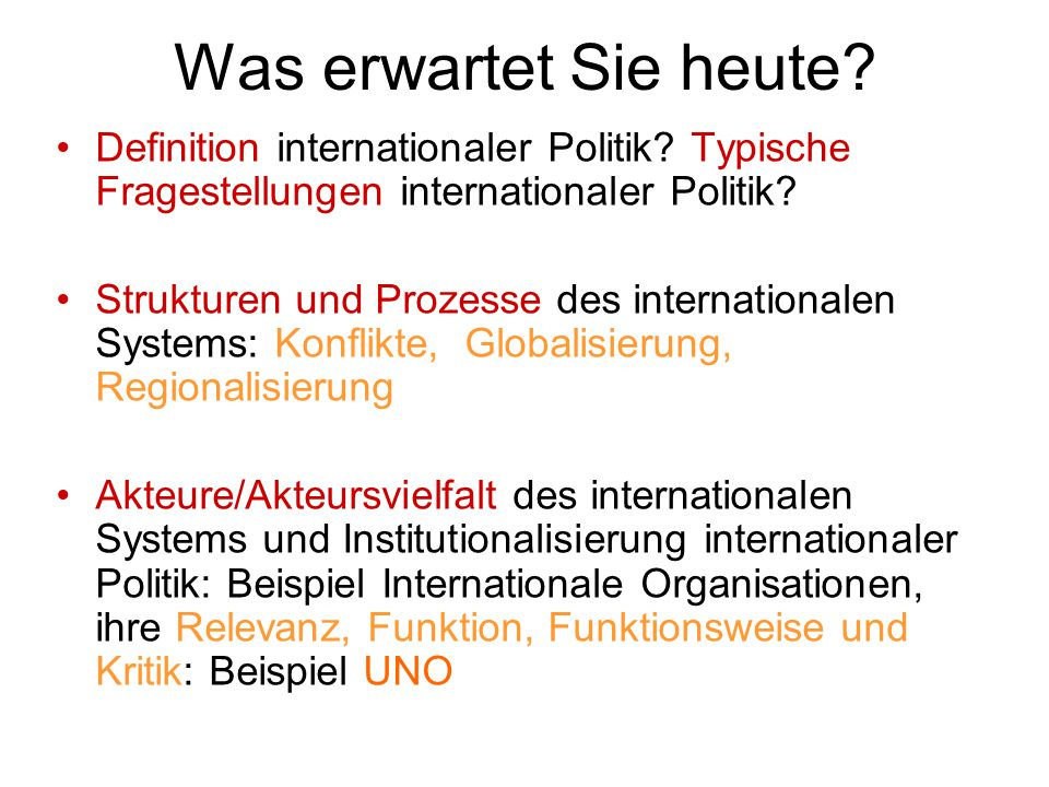 Was erwartet Sie heute Definition internationaler Politik Typische Fragestellungen internationaler Politik