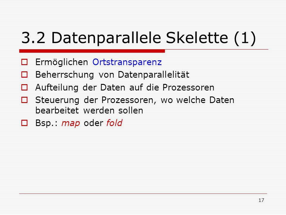 3.2 Datenparallele Skelette (1)