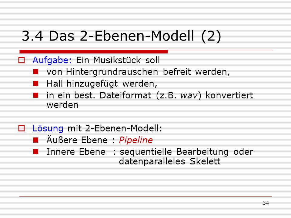 3.4 Das 2-Ebenen-Modell (2) Aufgabe: Ein Musikstück soll