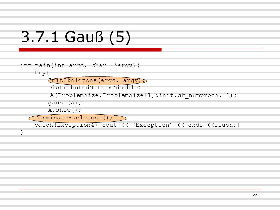 3.7.1 Gauß (5) int main(int argc, char **argv){ try{