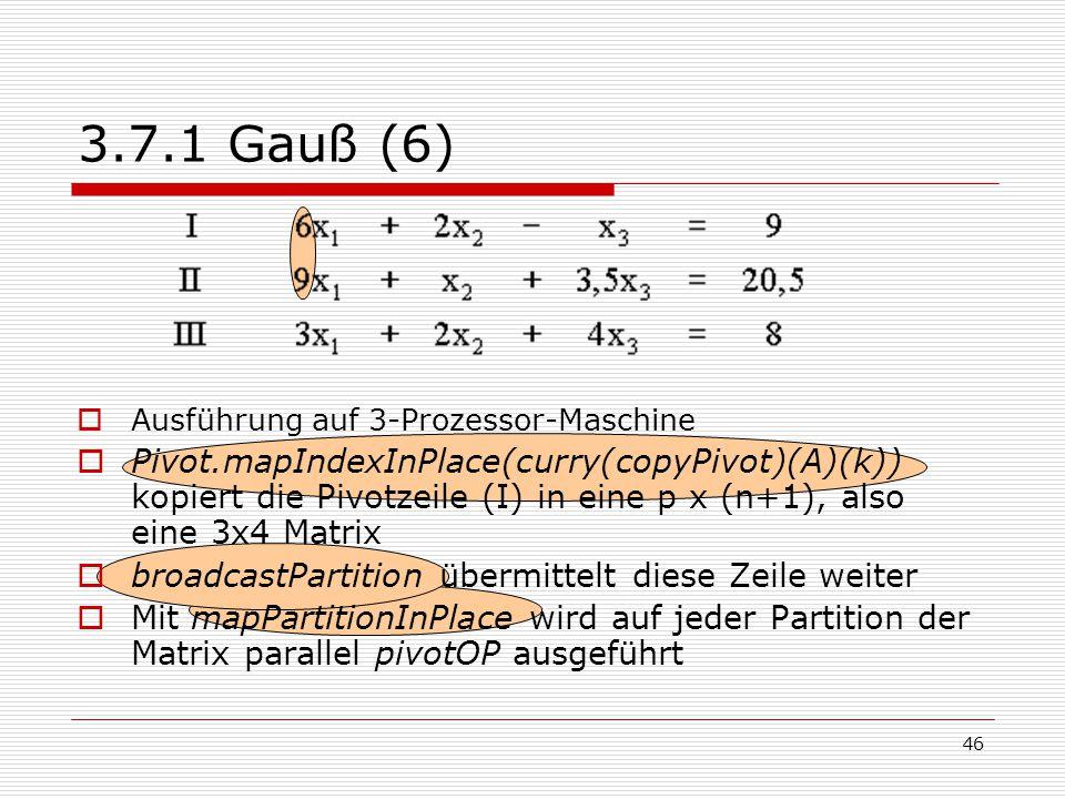 3.7.1 Gauß (6) Ausführung auf 3-Prozessor-Maschine.