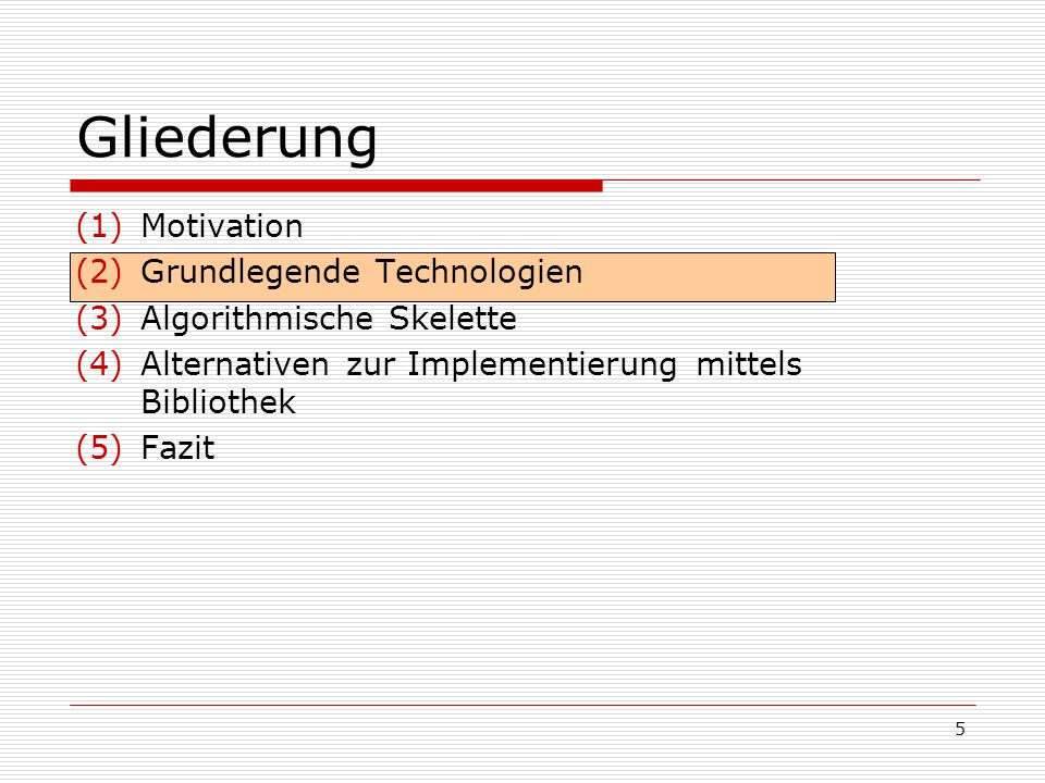 Gliederung Motivation Grundlegende Technologien