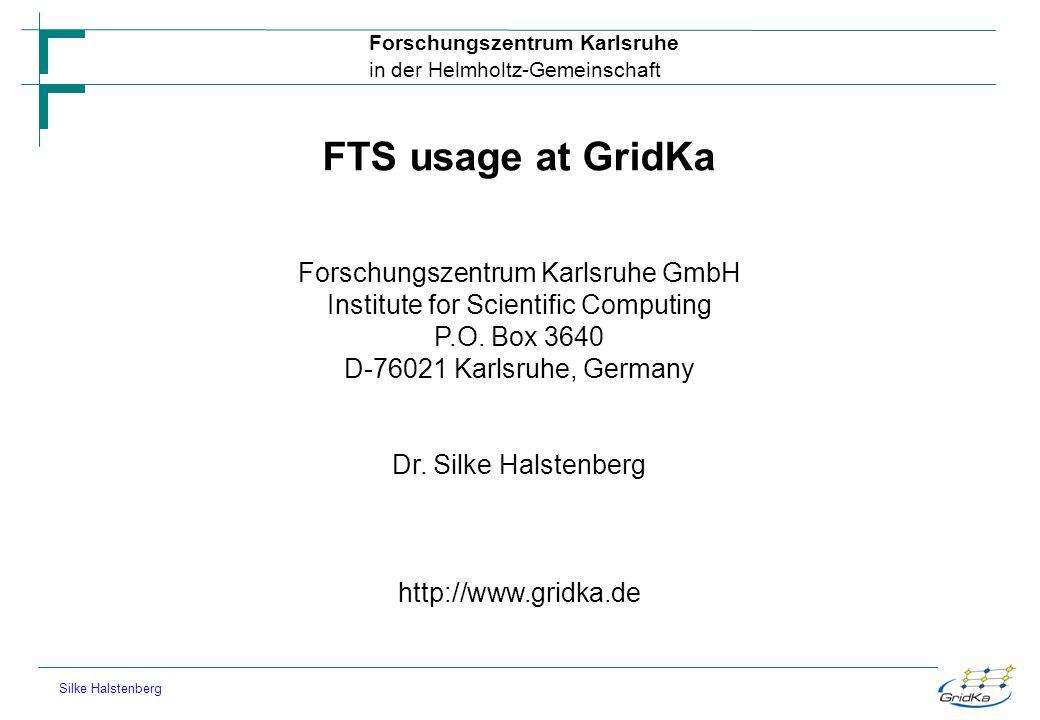 FTS usage at GridKa Forschungszentrum Karlsruhe GmbH