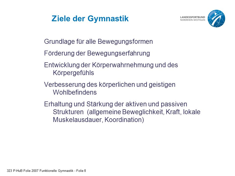 Ziele der Gymnastik Grundlage für alle Bewegungsformen