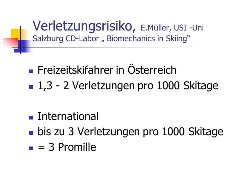 "Verletzungsrisiko, E.Müller, USI -Uni Salzburg CD-Labor "" Biomechanics in Skiing"