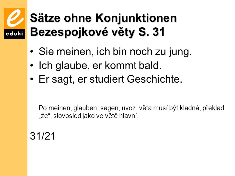 Sätze ohne Konjunktionen Bezespojkové věty S. 31
