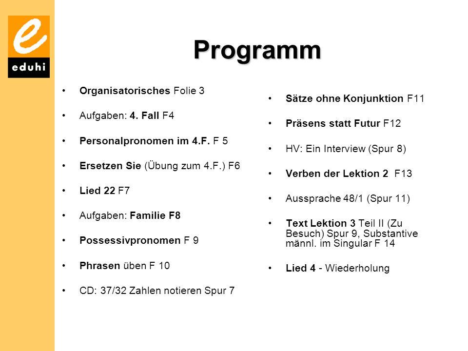 Programm Organisatorisches Folie 3 Sätze ohne Konjunktion F11