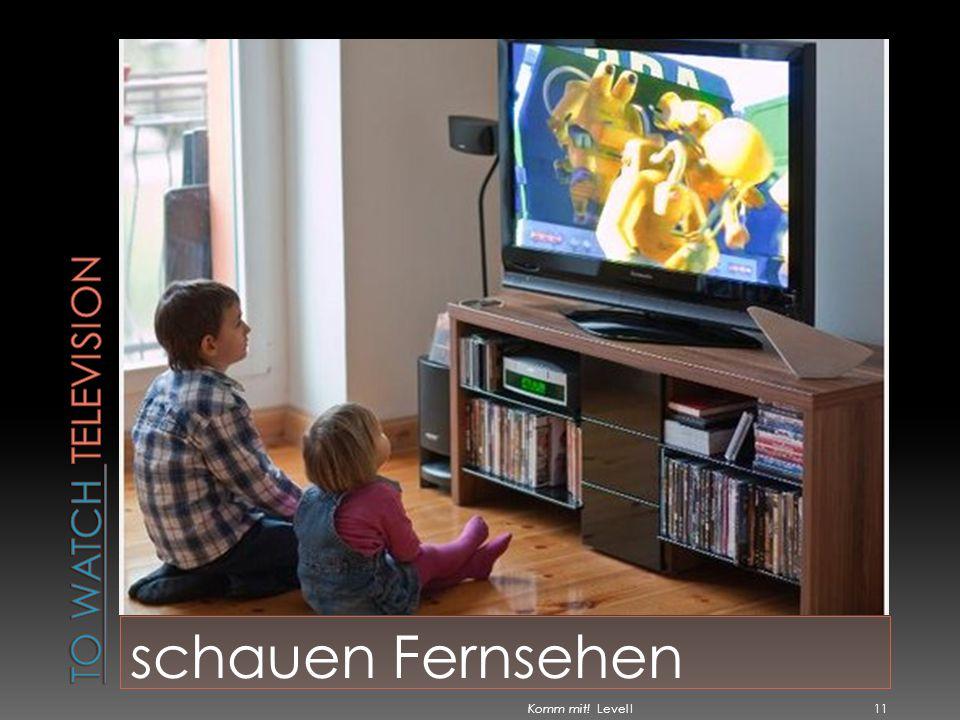 To watch television schauen Fernsehen Komm mit! Level I