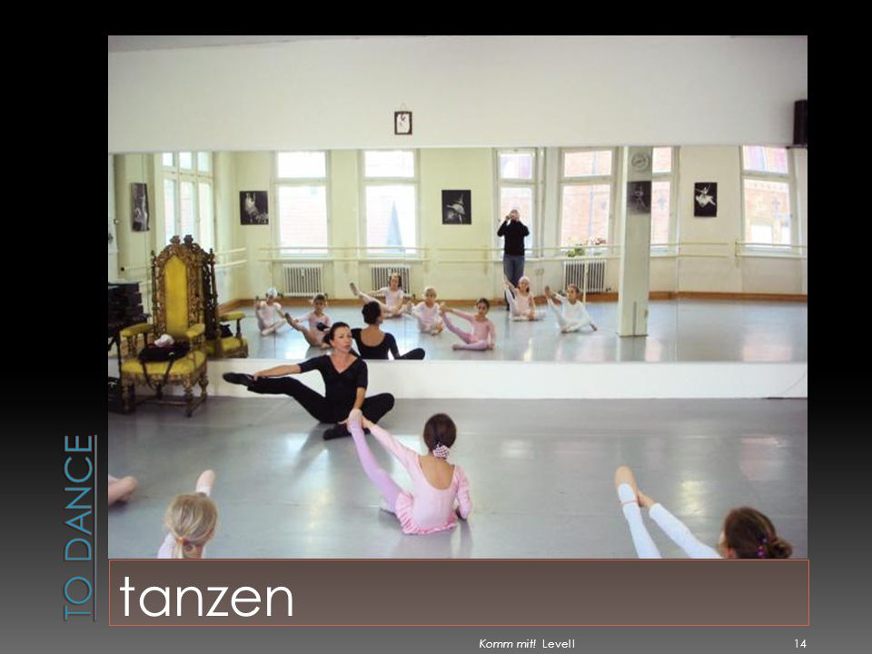 To dance tanzen Komm mit! Level I