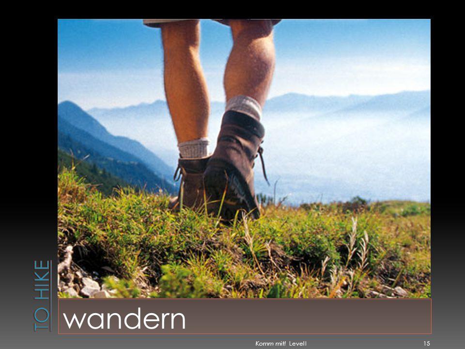 To hike wandern Komm mit! Level I