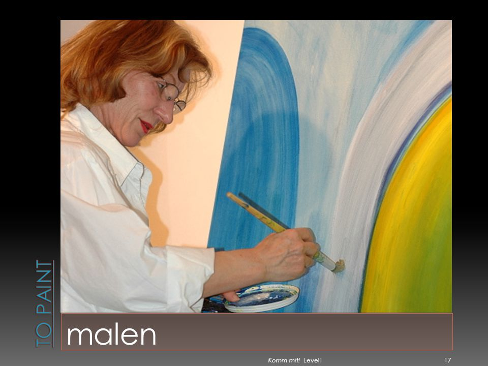 To paint malen Komm mit! Level I
