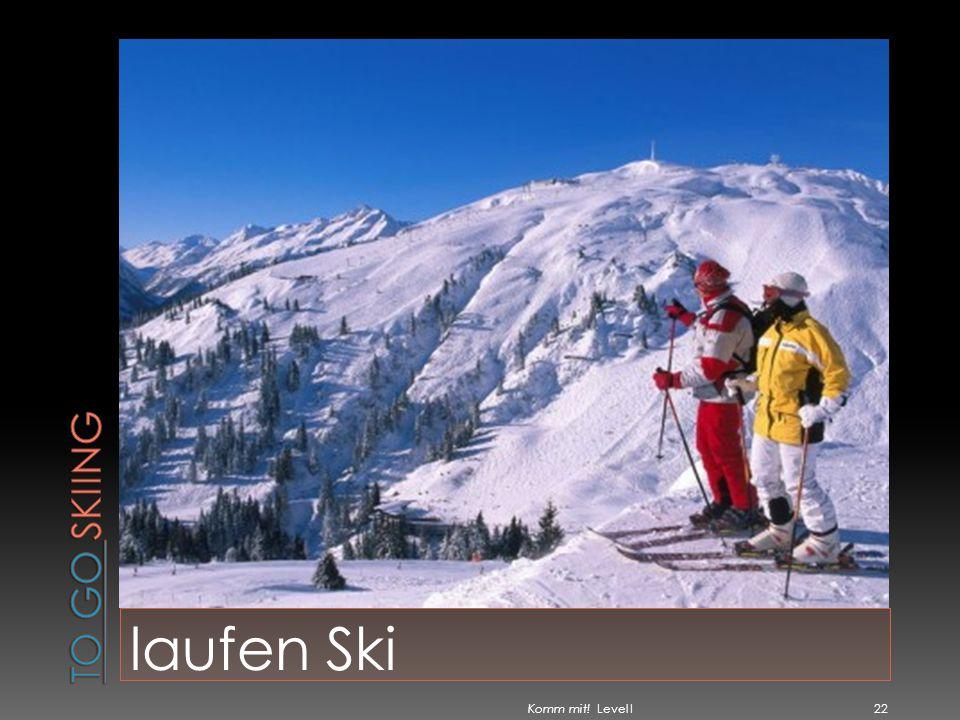 To go skiing laufen Ski Komm mit! Level I