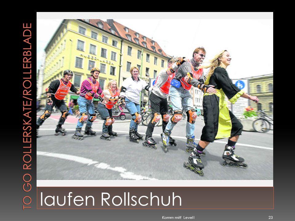 To go rollerskate/rollerblade