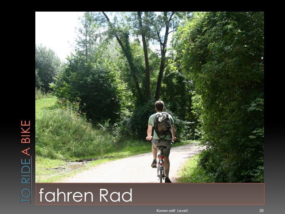 To Ride a bike fahren Rad Komm mit! Level I