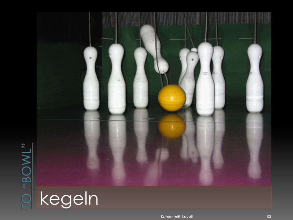 To bowl kegeln Komm mit! Level I