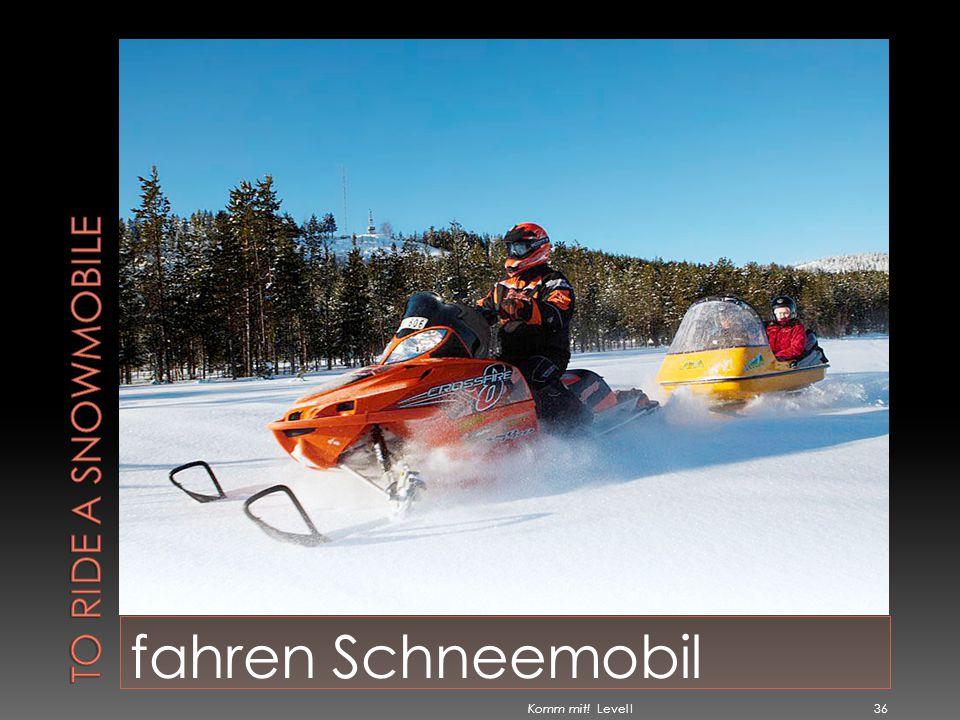 To ride a snowmobile fahren Schneemobil Komm mit! Level I