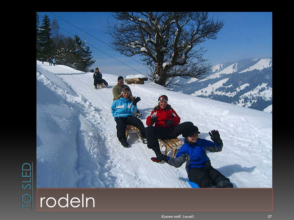To sled rodeln Komm mit! Level I