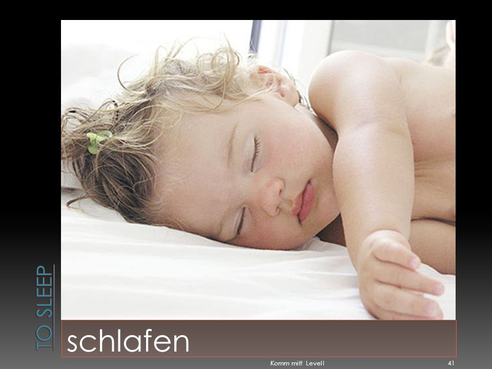 To sleep schlafen Komm mit! Level I