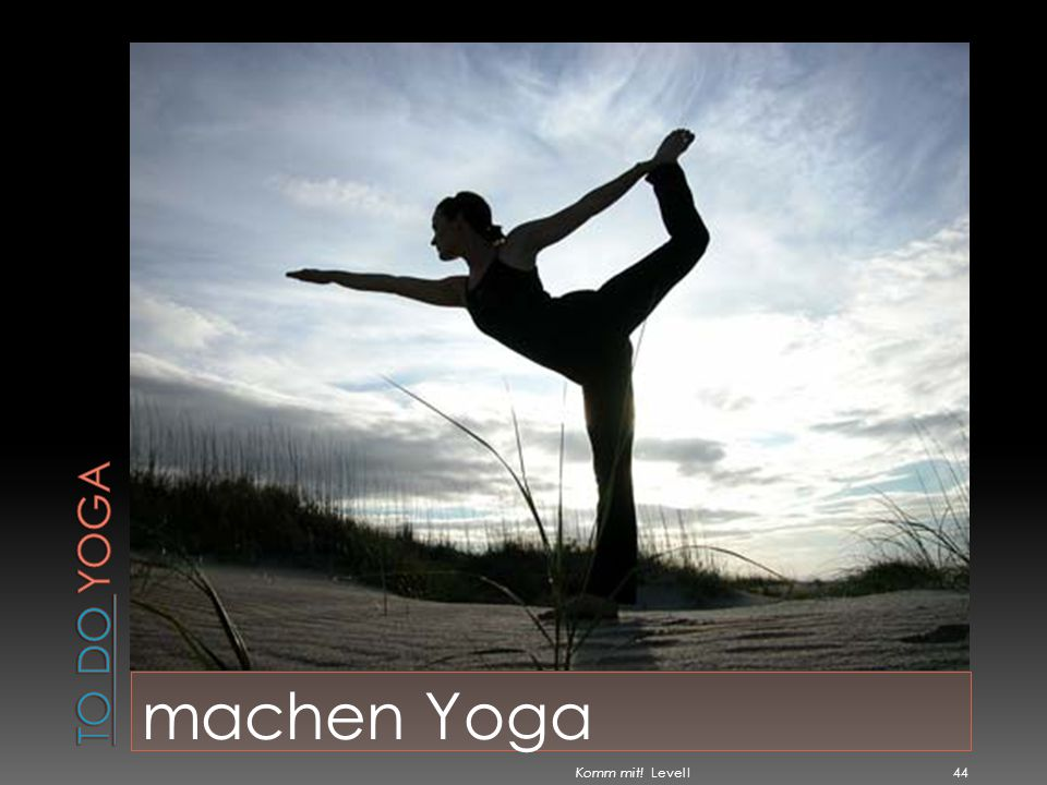 To do yoga machen Yoga Komm mit! Level I