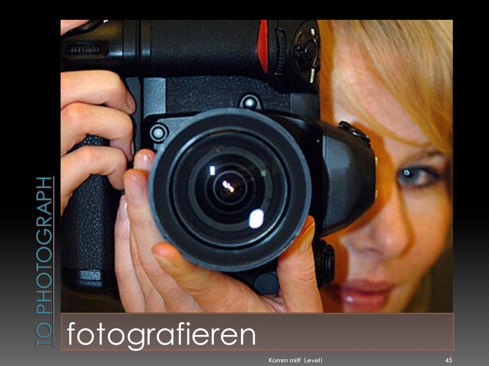 To photograph fotografieren Komm mit! Level I