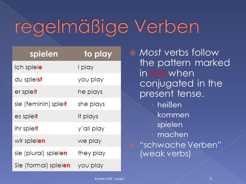 regelmäßige Verben spielen. to play. ich spiele. I play. du spielst. you play. er spielt. he plays.