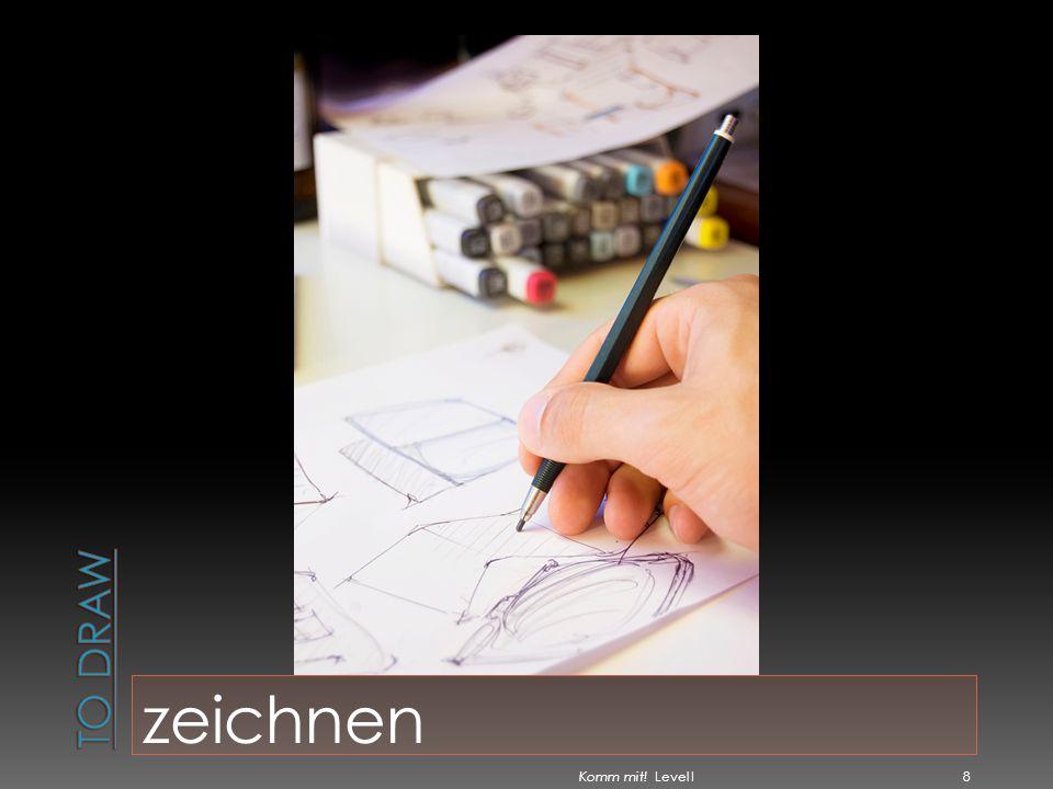To draw zeichnen Komm mit! Level I