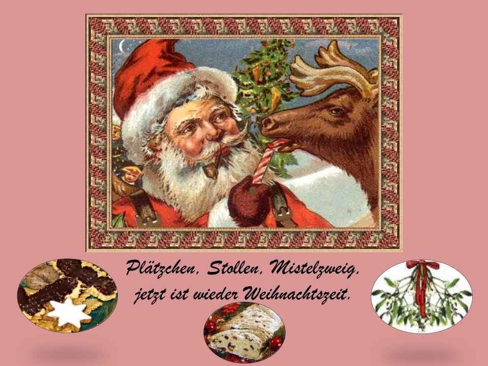 Plätzchen, Stollen, Mistelzweig, jetzt ist wieder Weihnachtszeit.