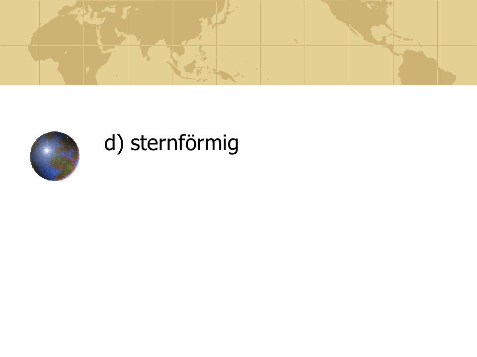 d) sternförmig