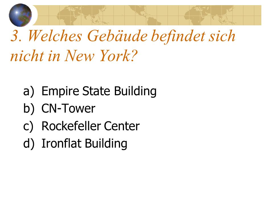 3. Welches Gebäude befindet sich nicht in New York