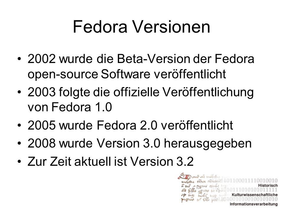 Fedora Versionen 2002 wurde die Beta-Version der Fedora open-source Software veröffentlicht.