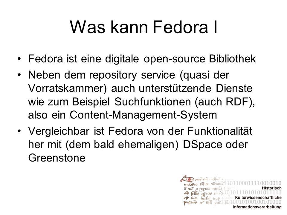 Was kann Fedora I Fedora ist eine digitale open-source Bibliothek