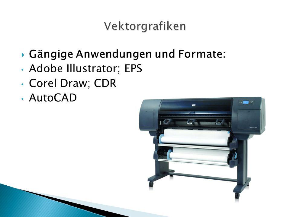 Vektorgrafiken Gängige Anwendungen und Formate: Adobe Illustrator; EPS