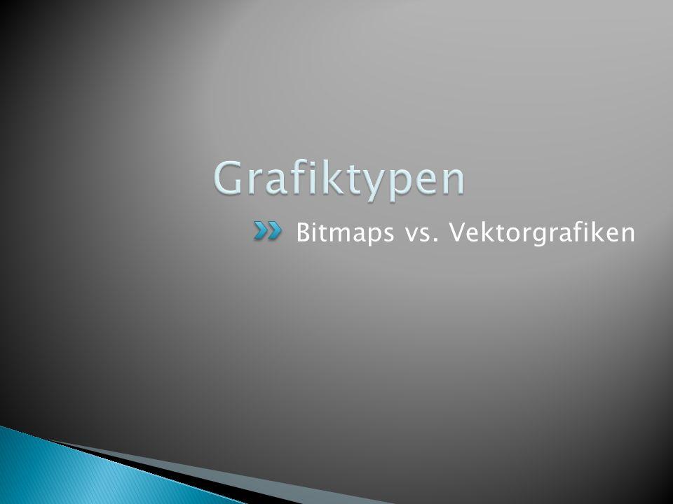 Grafiktypen Bitmaps vs. Vektorgrafiken
