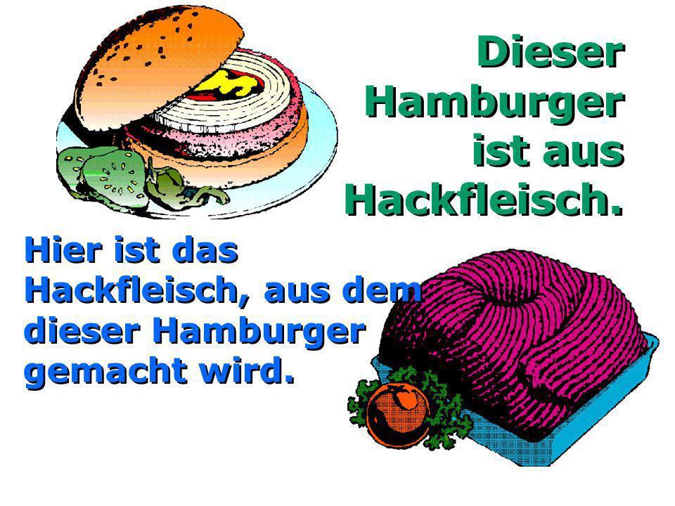Dieser Hamburger ist aus Hackfleisch.