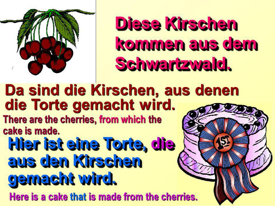 Diese Kirschen kommen aus dem Schwartzwald.