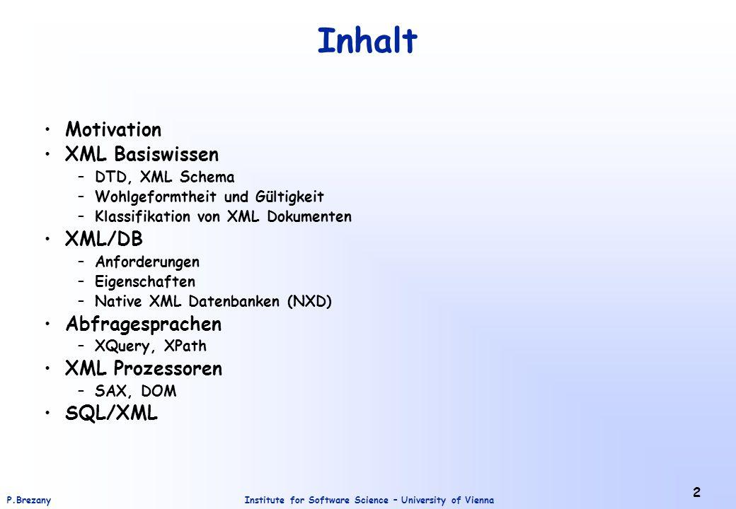 Inhalt Motivation XML Basiswissen XML/DB Abfragesprachen
