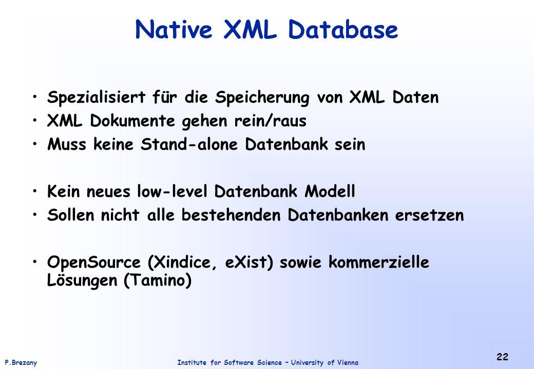 Native XML Database Spezialisiert für die Speicherung von XML Daten
