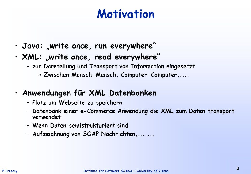 "Motivation Java: ""write once, run everywhere"