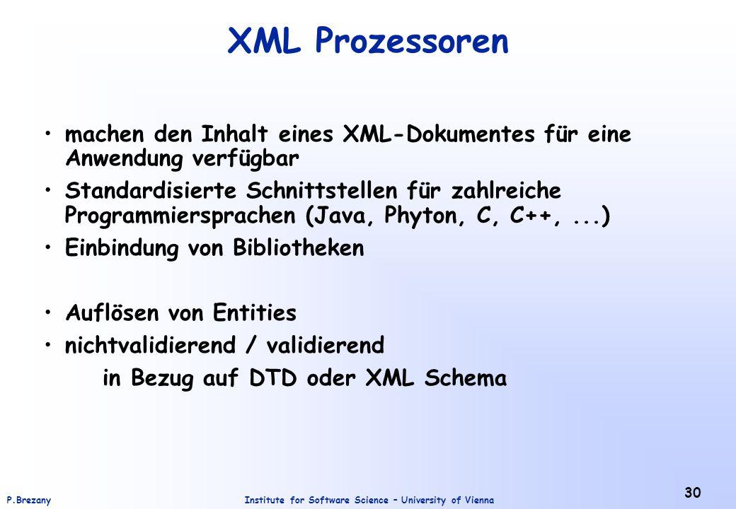 XML Prozessoren machen den Inhalt eines XML-Dokumentes für eine Anwendung verfügbar.