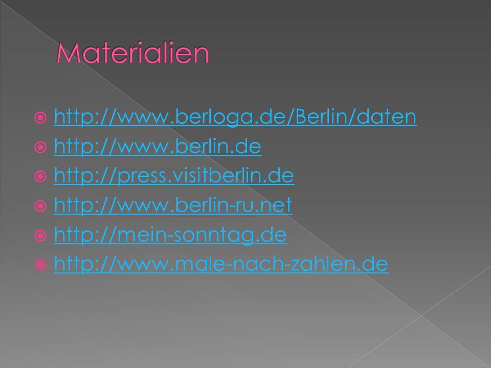 Materialien http://www.berloga.de/Berlin/daten http://www.berlin.de