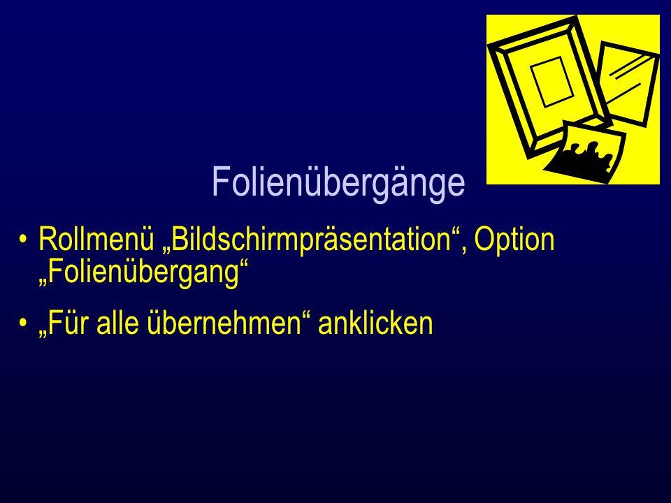 """Folienübergänge Rollmenü """"Bildschirmpräsentation , Option """"Folienübergang """"Für alle übernehmen anklicken."""