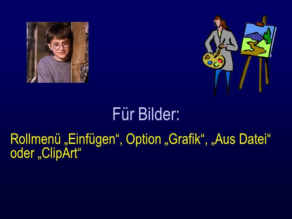 """Für Bilder: Rollmenü """"Einfügen , Option """"Grafik , """"Aus Datei oder """"ClipArt"""