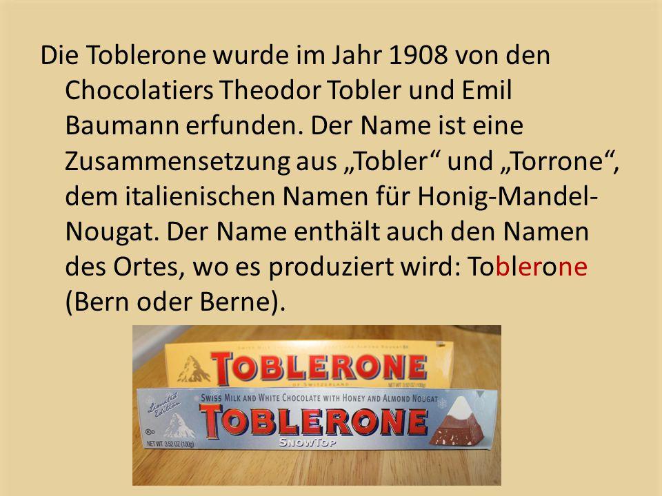 Die Toblerone wurde im Jahr 1908 von den Chocolatiers Theodor Tobler und Emil Baumann erfunden.