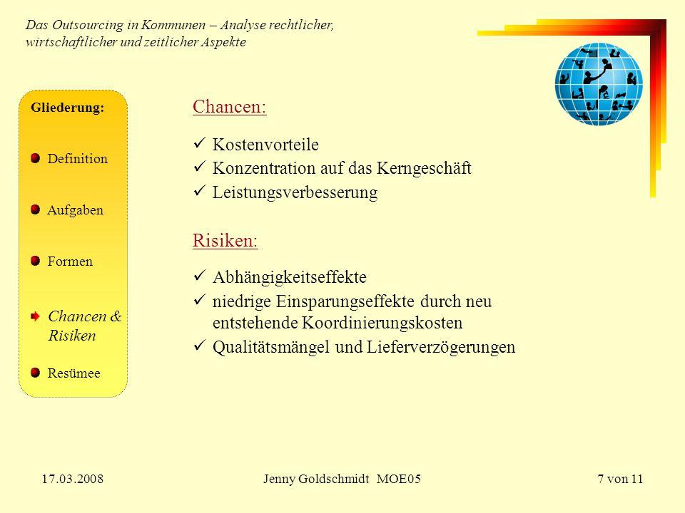 Chancen: Risiken: Kostenvorteile Konzentration auf das Kerngeschäft