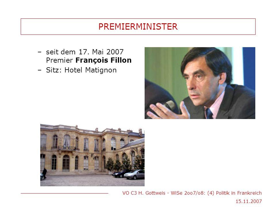 PREMIERMINISTER seit dem 17. Mai 2007 Premier François Fillon
